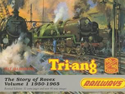 Tri-ang Railways - The Story of Rovex Volume 1 1950-1965